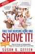 "Susan B. Geffen Book ""Take that Nursing Home and Shove it!"""