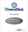 The DAK Group Represents Diversified in the Acquisition of The Systems Group (TSG)
