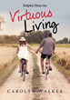 New Xulon Release: A Must-Have Book For Couples Desiring to Live A Virtuous Life According To God