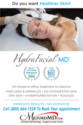 Special Event $99 HydraFacial Treatment at MilfordMD Cosmetic Dermatology Surgery & Laser Center