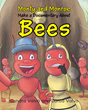 """Sandra Valvo and Jarod Valvo's Book """"Monty and Monroe Make a Documentary About: Bees"""" is an Adventure Into the Life of Bees Through the Eyes of Two Ants, Monty and Monroe"""