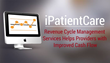 iPatientCare Revenue Cycle Management Services Helps Providers with Improved Cash Flow