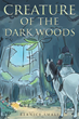 """Bernice Small's new book """"Creature of the Dark Woods"""" is an electrifying work about a young woman that is abducted by a monster, and a prince who is destined to save her."""
