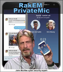Trusted By John McAfee RakEM Launches PrivateMic Calling