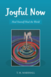 Joyful Now: how to bring happiness back to life