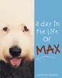 "Kathryn Duvenci's new book ""A Day in the Life of Max"" is a wonderful children's book that depicts the day in the life of a dog in pictures and words."