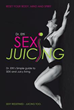 Author Launches New Marketing Campaign to Help Readers Start Juicing, Get Sexy