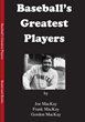 Boulevard Books Author and Nationally Syndicated Radio Show Host, Frank MacKay, Will be Discussing and Signing Copies of His New Book, Baseball's Greatest Players