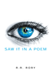 "R.R. Rory's New Book ""I Saw It in A Poem"" is a Beautiful Collection of Poems Entwined with Values and Reflections."
