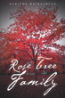 "Author Darlene Weingarten's New Book ""Rose Tree Family"" is a Fantastic Attempt to Keep a Vast and Colorful Family History Alive and Obtainable for Generations to Come."