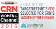 TargetRecruit's CEO Selected for CRN's Women of the Channel a 5th Year in a Row