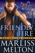 Violence Breaks Out On Mayan Ruins Excursion in the New Release of FRIENDLY FIRE, a Romantic Military Suspense Novel by Author Marliss Melton