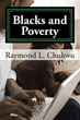 Raymond L. Chukwu Explains Factors Connecting 'Blacks and Poverty'