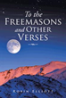 Robin Elliot Shares Odes 'To the Freemasons and Other Verses'