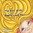 "Geraldine Csapek's New Book ""The Girl with Really Long Hair"" is a Whimsical and Lighthearted Tale of a Young Girl that Turns a Haircut into an Adventure"