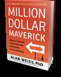 Bibliomotion Launches 'Million Dollar Maverick' by Alan Weiss, PhD