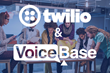 VoiceBase Enabled Transcription, Speech Analytics and PCI Redaction Now Available in Twilio Marketplace