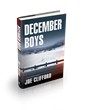 Oceanview Publishing Releases December Boys by Joe Clifford in hardcover and Digital Formats