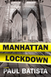 Oceanview Publishing Releases Manhattan Lockdown by Paul Batista in Hardcover and Digital Formats