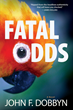 Oceanview Publishing Releases Fatal Odds by John F. Dobbyn in Hardcover and Digital Format