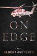 Oceanview Publishing Releases On Edge by Albert Ashforth in Hardcover and Digital Formats