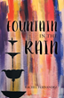 "Rachel Fernandez's New Book ""Fountain in the Rain"" is an Emotional, Telling Story that Delves into the Meaning of Life, Love, Fate and Adventure"