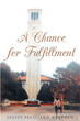 "Julius Feliciano Warthen's New Book ""A Chance for Fulfillment"" is a Philosophical, In-depth Work that Delves into the Meaning of Life and the Human Psyche"