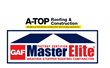 A-Top Roofing and Construction is Pleased to Announce GAF Master Elite Roofing Contractor Status
