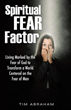 "New Xulon Book Defines The Concept Of ""FEAR"" In Biblical Terms – To Finally Clear Up Misinterpretations Of The Word By Christians"
