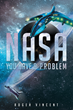 "Roger Vincent's new book ""NASA, You Have a Problem!"" is a creatively crafted and suspenseful work of science-fiction and fantasy."