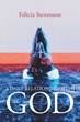 """Felicia Stevenson's new book """"A Daily Relationship with God"""" is an emotional and religious work about faith, courage and self-acceptance."""
