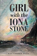 "Kay Cooper Watt's new book ""Girl with the Iona Stone"" is a telling and romantic tale that takes the reader on a journey of love, fate and discovery."