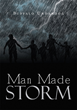 """Buffalo Underdog's new book """"Man Made Storm"""" is an incredible journey of a man determined to avenge his son's death."""