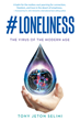 Loneliness is Toxic, and Its Effects Global