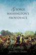 Riveting New Xulon Book Explores The Remarkable Survivability Of George Washington – One Of The Most Historical Figures In The U.S.