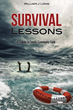 Passionate New Xulon Book: A True Survivor Shares Inspiring Life Lessons To Help Anyone Struggling To SURVIVE