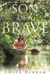 "Chuck Durham's New Book ""Son of a Brave"" is a Telling and Enlightening Journey Through a Year in the Life of a Shawnee Indian Teenage Boy"
