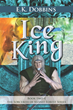 EK Dobbins Releases Ice King, Book Two of the Sorceress of Selvast Forest Series