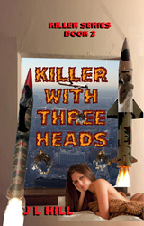 Killer With Three Heads - Killer Series Book 2 by J L Hill