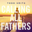 """Todd Smith is """"Calling All Fathers"""" with Powerful New Anthem"""