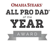 Official Sponsor of Dads™, Omaha Steaks® and National Nonprofit Fatherhood Program, All Pro Dad Announce the Winner of the: Omaha Steaks® All Pro Dad of the Year Award