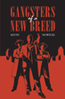 "Kevin Nowicki's New Book ""Gangsters of a New Breed"" is a Breathtaking Thriller that Delves into the Mayhem and Enigma of Crime, Gangs and Survival"