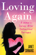 "Janet Sirmans's new book ""Loving Again: A Woman's Journey after Dysfunctional Marriages"" is an inspired journey from pain and disappointment, to peace and stability."