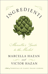 "Victor and Marcella Hazan's latest book: ""INGREDIENTI: Marcella's Guide to the Market"", now available (Simon & Schuster, 2016)"