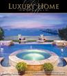 Luxury Home Magazine Expands Its Publishing Opportunity Platform