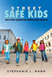 Stephanie L. Mann Releases Latest Book, 'Street-Safe Kids'
