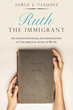 New Xulon Book Takes Biblical Commentary To A Whole New Level – Compares Story Of Ruth To Today's Current Immigration Issues