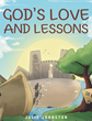 "Author Julie Johnston's New Book ""God's Love and Lessons"" is a Joyful Collection of Well Known Children's Bible Stories, Told with Simple Language and Memorable Rhymes"