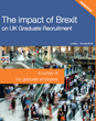 New Report - Impact of Brexit on UK Graduate Recruitment