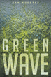 """Dan Kuester's New Book """"Green Wave"""" is a Murder Mystery Where All is not What it Appears"""